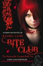Bite Club eBook by Rachel Caine