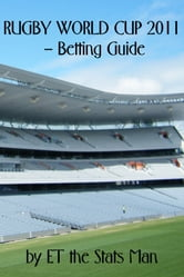 Rugby World Cup 2011: Betting Guide ebook by ET the Stats Man