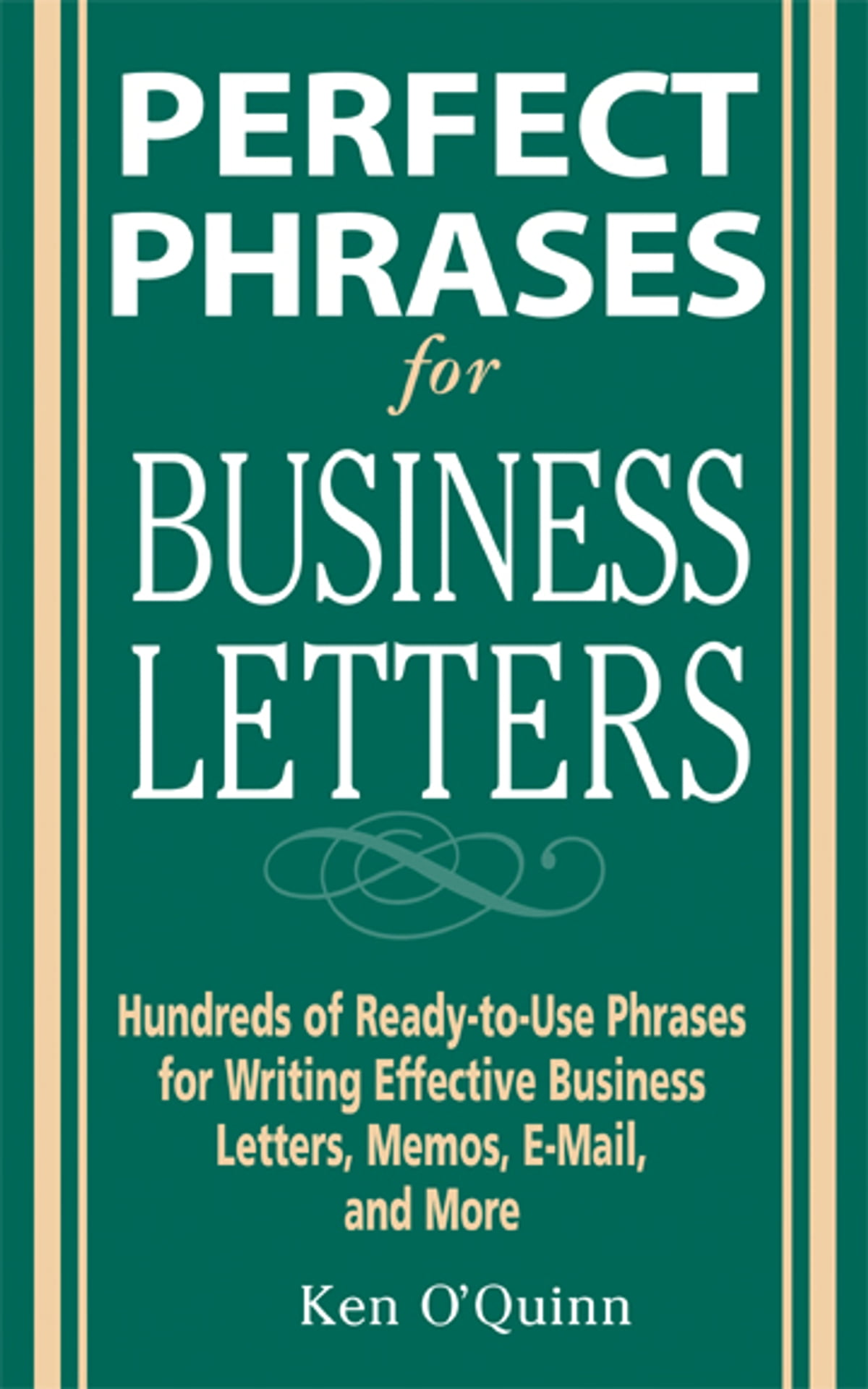 Perfect Phrases for Business Letters eBook by Ken O'Quinn - 9780071630900 |  Rakuten Kobo