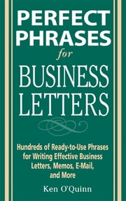 Perfect Phrases for Business Letters ebook by O'Quinn
