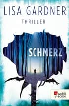 Schmerz ebook by Lisa Gardner, Michael Windgassen