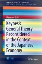 Keynes's General Theory Reconsidered in the Context of the Japanese Economy ebook by Masayuki Otaki