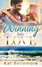 Winning his Love ebook by