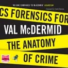 Forensics - The Anatomy of Crime audiobook by Val McDermid