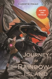 Journey to Rainbow Island ebook by Christie Hsiao