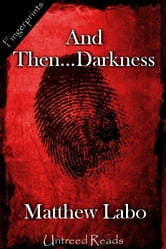 And Then...Darkness ebook by Matthew Labo