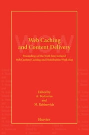Web Caching and Content Delivery ebook by Bestavros, A.