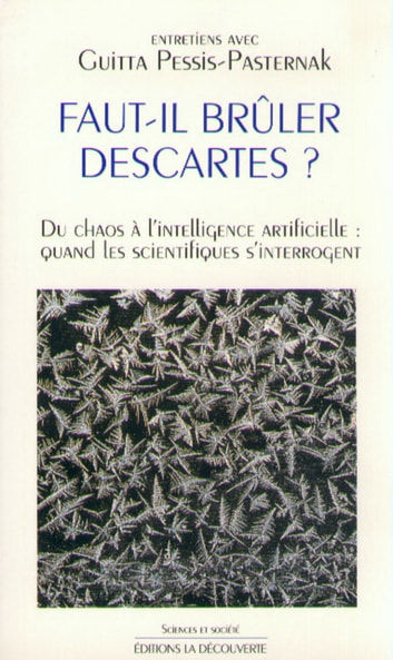 Faut-il brûler Descartes ? - Du chaos à l'intelligence artificielle : quand les scientifiques s'interrogent ebook by Guitta PESSIS-PASTERNAK