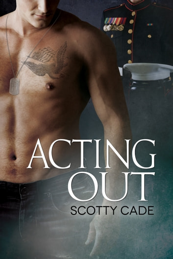 Acting Out ebook by Scotty Cade