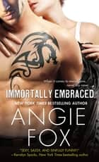 Immortally Embraced ebook by Angie Fox
