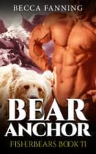 Bear Anchor ebook by Becca Fanning