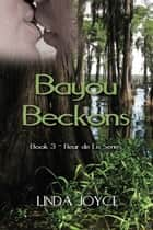 Bayou Beckons ebook by Linda  Joyce