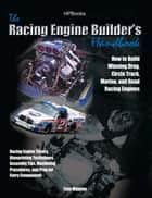 Racing Engine Builder's HandbookHP1492 ebook by Tom Monroe