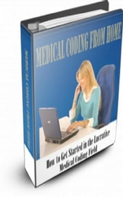 Medical Coding From Home ebook by Jimmy  Cai