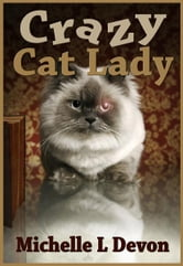 Crazy Cat Lady ebook by Michelle Devon