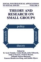 Theory and Research on Small Groups ebook by R. Scott Tindale, Judith Myers, Eaaron Henderson-King,...