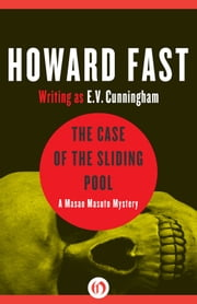 The Case of the Sliding Pool ebook by Howard Fast