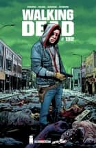 Walking Dead #192 - (Edition française) eBook by Robert Kirkman, Charlie Adlard, Stefano Gaudiano