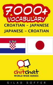 7000+ Vocabulary Croatian - Japanese ebook by Gilad Soffer