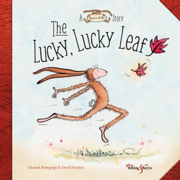 The Lucky, Lucky Leaf - A Horace and Nim Story ebook by Chantal Bourgonje,David  Hoskins