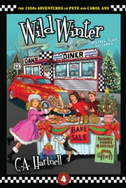 Wild Winter - Christmas, Clues, and Crooks ebook by C.A. Hartnell
