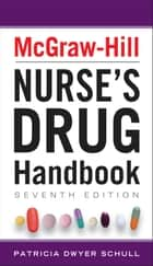 McGraw-Hill Nurses Drug Handbook, Seventh Edition ebook by Patricia Schull