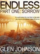 Endless. Part One: Sorrow. ebook by