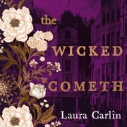 The Wicked Cometh - The addictive historical mystery audiobook by Laura Carlin