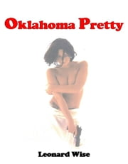 Oklahoma Pretty ebook by Leonard Wise