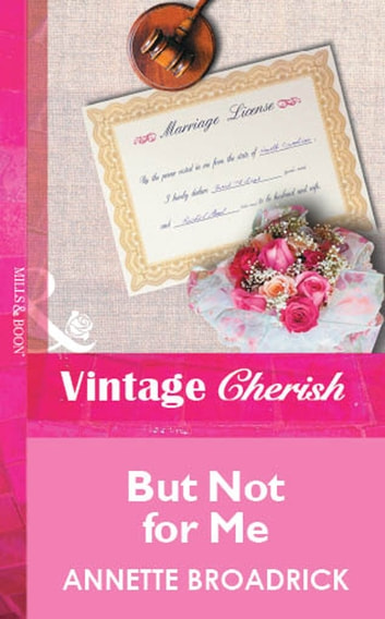But Not For Me (Mills & Boon Vintage Cherish) eBook by Annette Broadrick
