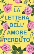 La lettera dell'amore perduto ebook by Debbie Rix