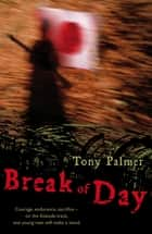 Break Of Day ebook by Tony Palmer