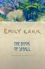 The Book of Small ebook by Emily Carr,Sarah Ellis