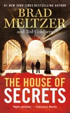 The House of Secrets eBook by Brad Meltzer, Tod Goldberg