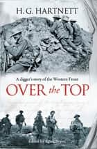 Over the Top ebook by HG Hartnett,Chris Bryett