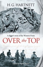 Over the Top - A digger's story of the Western Front ebook by H.G. Hartnett