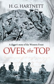 Over the Top - A digger's story of the Western Front ebook by Chris Bryett,H.G. Hartnett