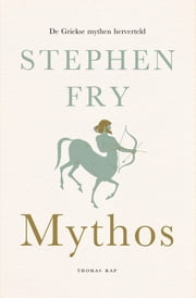 Mythos ebook by Stephen Fry, Henny Corver, Ineke van den Elskamp,...