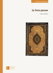 Le Livre persan ebook by Kobo.Web.Store.Products.Fields.ContributorFieldViewModel