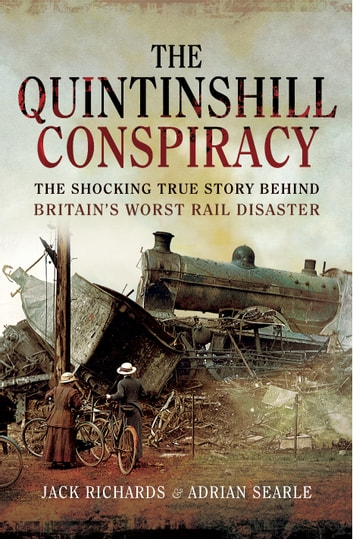 The Quintinshill Conspiracy - The Shocking True Story Behind Britain's Worst Rail Disaster ebook by Adrian Searle,Jack Anthony Richards
