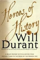 Heroes of History ebook by Will Durant