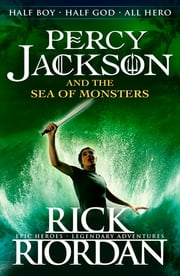 Percy Jackson and the Sea of Monsters (Book 2) ebook by Rick Riordan