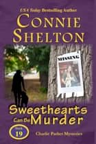 Sweethearts Can Be Murder: A Girl and Her Dog Cozy Mystery ebook by Connie Shelton