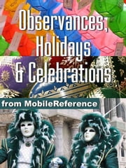 Encyclopedia Of Observances, Holidays & Celebrations (Mobi Reference) ebook by MobileReference