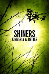 Shiners ebook by Kimberly A Bettes