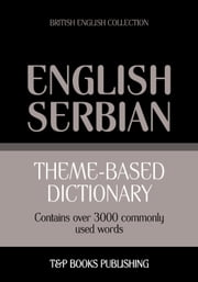 Theme-based dictionary British English-Serbian - 3000 words ebook by Kobo.Web.Store.Products.Fields.ContributorFieldViewModel