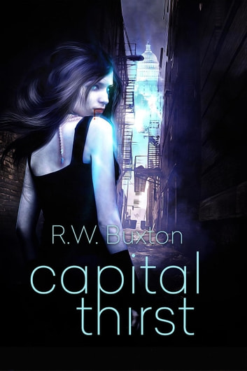 Capital Thirst - An Erin Kingsly Novel, #1 ebook by R.W. Buxton