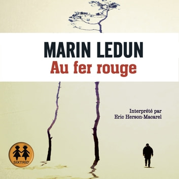 Au fer rouge audiobook by Marin Ledun