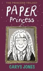 Paper Princess ebook by Carys Jones