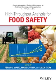 High Throughput Analysis for Food Safety ebook by Perry G. Wang,Mark F. Vitha,Jack F. Kay